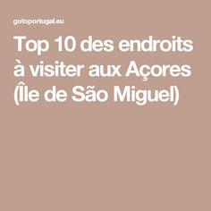 Top 10 des endroits à visiter aux Açores (Île de São Miguel)
