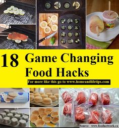 18 Game Changing Food Hacks