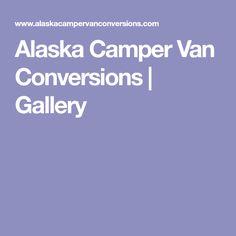 Alaska Camper Van Conversions | Gallery