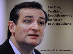 Ted Cruz, Candidato Republicano Hijo De Pastor Bautista Cubano