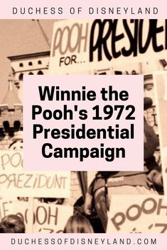 Winnie the Pooh's 1972 Presidential Campaign started in Disney World and continued through Disneyland. Did you support the Children's Party candidate? Disneyland History, Childrens Party, Winnie The Pooh, Campaign, Winnie The Pooh Ears, Pooh Bear