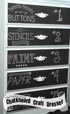 Chalkboard craft storage...take an old dresser and paint the drawers with chalkboard paint