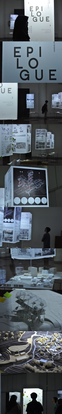 EPILOGUE - Architecture Final Project Exhibition on ITB (Bandung Institute of Technology) Architecture Major for this March 2016 Graduation. City Branding, Floating Lights, Museum Displays, Graduation Project, Architecture Portfolio, Environmental Design, Booth Design, Exhibitions, Modeling