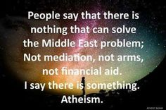 Atheism. Because we don't feel the need to start wars.
