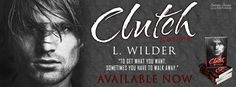 Renee Entress's Blog: [Release Blitz & Giveaway] Clutch by L. Wilder