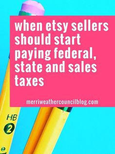 When should you start worrying about taxes in your handmade business? I asked an accountant | the merriweather council blog