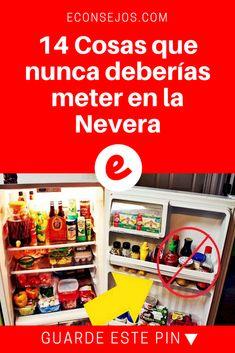Guardar alimentos nevera   14 Cosas que nunca deberías meter en la Nevera   La pregunta que siempre nos hacemos