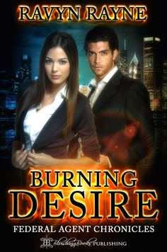 Toot's Book Reviews: Spotlight: Burning Desire (Federal Agent Chronicles #1) by Ravyn Rayne