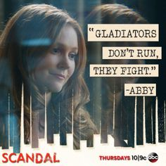 Gladiators don't run, they fight. Scandal