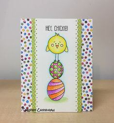 Hey Chickie! Easter Card ~ SSS March 2017 Card Kit
