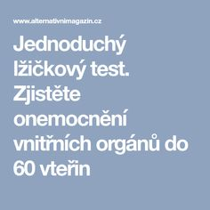 Jednoduchý lžičkový test. Zjistěte onemocnění vnitřních orgánů do 60 vteřin