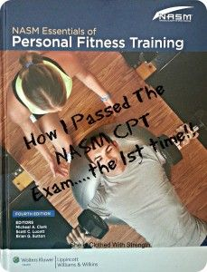 "Article: ""How I passed the NASM Certified Personal Trainer Exam the first time."""