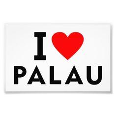 I love Palau country like heart travel tourism Photo Print  $0.80  by tony4urban  - custom gift idea