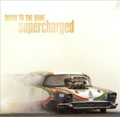 Down to the Bone - Supercharged