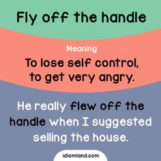 fly off the handle To lose self control To get very angry Slang English, English Phrases, English Idioms, English Words, English Grammar, English Tips, English Study, English Lessons, Learn English