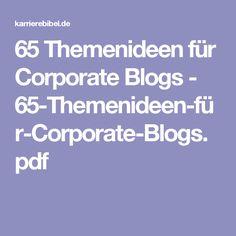 65 Themenideen für Corporate Blogs - 65-Themenideen-für-Corporate-Blogs.pdf