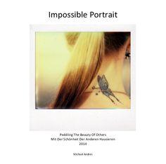 Impossible Portrait by Michael Andres Blurb Book, Portrait, Polaroid, Beauty, Books, Names, People, Simple, Nice Asses