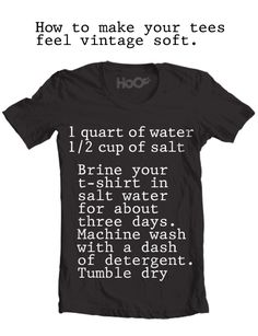 make a shirt feel vintage soft.  we have to try this @tareweight, @Tricia Taylor, @Therese Taylor
