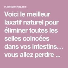 Voici le meilleur laxatif naturel pour éliminer toutes les selles coincées dans vos intestins… vous allez perdre 3 kilos ! Nutrition, Anti Cellulite, Acupuncture, Voici, Detox, Budgeting, The Cure, Health Fitness, Therapy
