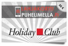 Holiday Club lahjakortti - Lahjakortti puhelimella ja osamaksulla