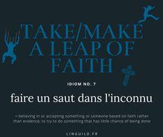 English idiom: to take/make a leap of faith = faire un pari sur l'avenir, faire un saut dans l'inconnu, faire acte de foi, foi aveugle.  Fiche expression anglaise courante issue de l'article :😎 Confiance en soi et parler anglais vont de pair ! 💬 auquel vous pouvez accéder directement en cliquant sur le titre. #EnglishIdioms #Idioms #ExpressionAnglaise #EnAvantAnglais #AméliorerSonAnglais #VocabulaireAnglais #ApprendreAnglais #FichesAnglais #AnglaisGratuit Common English Idioms, Leap Of Faith, Something To Do, Believe, How To Make, Improve English, English Vocabulary, Learn English, English Idioms