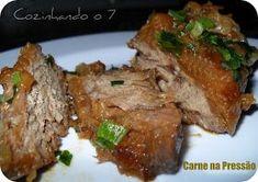 Fiz essa carne no sábado e minha amiga J.D., depois de comer, disse que precisava da receita [já que não sabe fazer nada numa cozinha, além ...