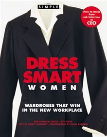Chic Simple Dress Smart Women - Wardrobes That Win in the New Workplace by Jeff Stone, Kim Johnson Gross. Buy this eBook on #Kobo: http://www.kobobooks.com/ebook/Chic-Simple-Dress-Smart-Women/book-cZqLJYUQckiVXzBU78twuQ/page1.html