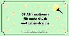 """Sinn des Lebens: """"Die Macht der Affirmationen!"""" 2,77 Euro 37 #Affirmationen für mehr #Glück und Lebensfreude! #SinndesLebens #derSinndesLebens #Blog"""