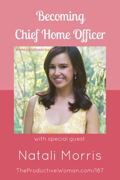 "Episode 187 of The Productive Woman podcast features my conversation with broadcaster, writer, wife, mom, and ""Chief Home Officer"" Natali Morris, who shares how she helped her family achieve financial freedom by putting her business skills to work at home. Find more at TheProductiveWoman.com/187."