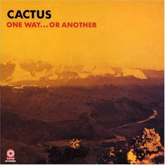 cactus one way or another album cover | One Way...Or Another