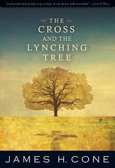 The Cross and the Lynching Tree by James Cone