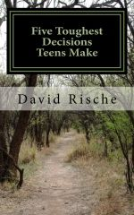 Powerful read--  Five Toughest Decisions Teens Make by David Rische. This devotional guide will help provide young adults wisdom and insight regarding the challenges that they ultimately will have to face. The book also is designed as a tool for anyone that has some type of interaction or influence with pre-teens, teenagers, and college students. Five Toughest Decisions Teens Make can help take a proactive approach for a successful future not filled with regrets.