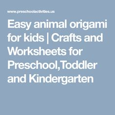 Easy animal origami for kids   Crafts and Worksheets for Preschool,Toddler and Kindergarten