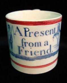 : Perhaps someone has been shopping on Market Street? :-) Creamware Child's Mug ~ A Present From a Friend 1820 Earthenware, Stoneware, Childrens Mugs, Indigo, Antique Pottery, Popular Art, China Patterns, Antique Items, Vintage Ceramic