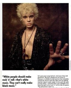 Billy Idol- he looks like someone scared the shit out of him.