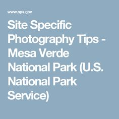 Site Specific Photography Tips - Mesa Verde National Park (U.S. National Park Service)