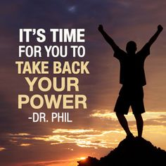 Never give away your power to someone else. #DrPhil