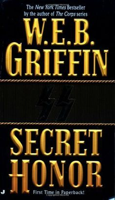 Secret Honor (Honor Bound) by W.E.B. Griffin. $5.76. Publisher: Jove (June 3, 2008). Author: W.E.B. Griffin. 524 pages