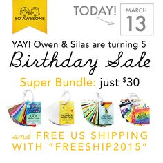 Birthday Sale! March 13, 2015 Super Bundle for just $30 and Free Shipping with FREESHIP2015  www.YouGuysAreSoAwesome.com