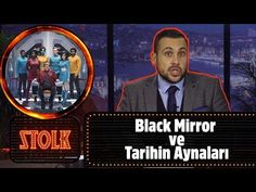 Black Mirror ve Tarihin Aynaları : Seçme Haberler #Stolk - YouTube