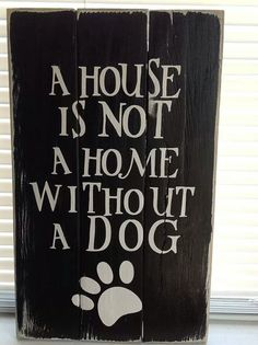 A house is not a home without a dog by SimplymadesignsbyB on Etsy, $30.00