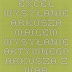 Excel - wysyłanie arkusza mailem wysyłanie aktywnego arkusza z warunkami.