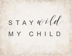 Stay wild my child-free nursery printable-farmhouse inspired nursery decor