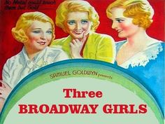 THREE BROADWAY GIRLS (1932) Joan Blondell - Madge Evans - David Manners