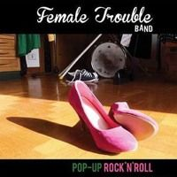 Female Trouble Band - Pop-Up Rock'n'Roll on SoundCloud