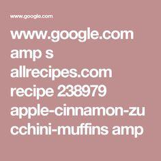 www.google.com amp s allrecipes.com recipe 238979 apple-cinnamon-zucchini-muffins amp