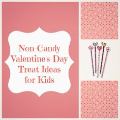 Non Candy Valentine's Day Treat Ideas for Kids