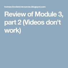 Review of Module 3, part 2 (Videos don't work)