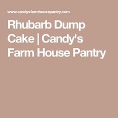 Rhubarb Dump Cake | Candy's Farm House Pantry