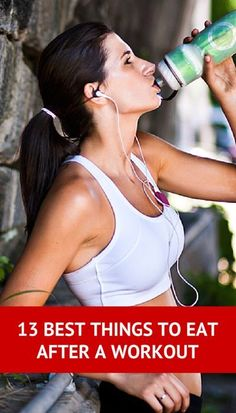 13 Best Things To Eat After A Workout